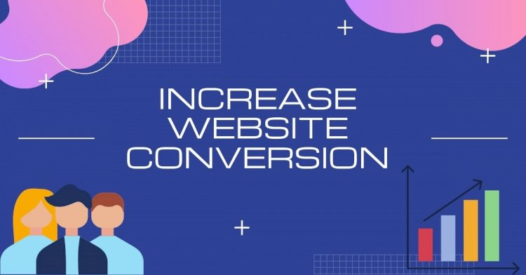 How to increase website conversion